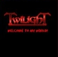 Twilight - Welcome To My World