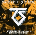 Twisted Sister - Club Daze Volume II: Live in the Bars