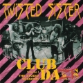 Twisted Sister - Club Daze Volume I: The Studio Sessions