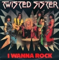 Twisted Sister - I Wanna Rock (7\