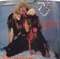 Twisted Sister - We're Not Gonna Take It  / You Can't Stop Rock 'N' Roll