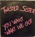 Twisted Sister - You Want What We Got (7\