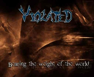 Violated - Bearing The Weight Of the World