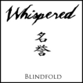 Whispered - Blindfold