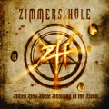 Zimmer's Hole - When You Were Shouting at the Devil... We Were in League with Satan