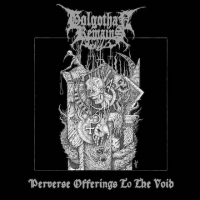 Golgothan Remains - Perverse Offerings to the Void