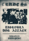 Crude SS, Diskobra, Dog Attack