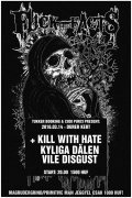 Fuck the Facts, Kill With Hate, Vile Disgust, Kyliga Dalan