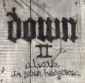 Down - Down II: A Bustle in Your Hedgerow (2002)