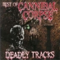 Cannibal Corpse - Deadly Tracks - The Best Of Cannibal Corpse (2005)