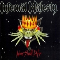 Infernäl Mäjesty - None Shall Defy (1987)