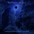 Abstract Spirit - Liquid Dimensions Change (2008)