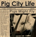 Pigs Might Fly - Pig City Life (2009)