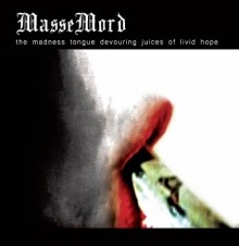 Massemord_The_Madness_Tongue_Devouring_Juices_of_Livid_Hope_2010