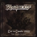 Rhapsody - Live in Canada 2005 – The Dark Secret (2005)