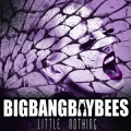 BigBangBayBees - Little Nothing [EP] (2014)