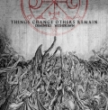 Withdrawn/Demented [split] - Things Change Others Remain (2014)