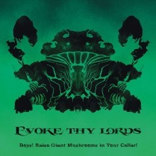 Evoke_Thy_Lords_Boys_Raise_Giant_Mushrooms_in_Your_Cellar_2015