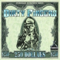 Dirty Fingers - 250 Dollars (2015)