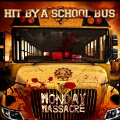 Hit By A School Bus - Monday Massacre (2016)