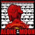 Alone in the Moon - Collection of Great Generational Anthems (2015)