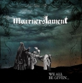Mourners Lament - We All Be Given (2016)