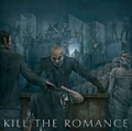 Kill the Romance - Take Another Life (2007)