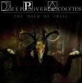 Deep River Acolytes - The Hour of Trial (2018)