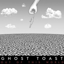 Ghost_Toast_Out_of_this_World_2017