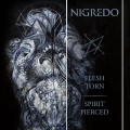 Nigredo - Flesh Torn - Spirit Pierced (2018)