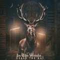 In The Woods… - Cease The Day (2018)
