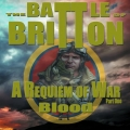 The Battle Of Britton - A Requiem of War​ (Part One​) ​Blood (2018)