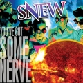 Snew - You've Got Some Nerve (2018)