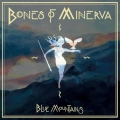Bones of Minerva - Blue Mountains (2018)