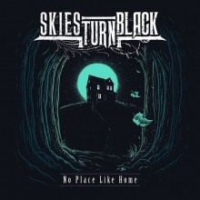Skies_Turn_Black_No_Place_Like_Home_2018