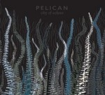 Pelican_City_Of_Echoes_2006